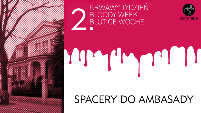 2. Bloody Week: SPACERY do Ambasady / Walks to the Embassy