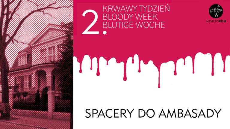 2. Bloody Week: SPACERY do Ambasady / Walks to the Embassy