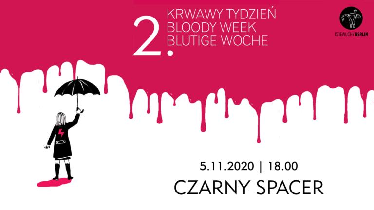 2. Bloody Week 5.11.2020: CZARNY SPACER / BLACK WALK  – YOU WILL NEVER WALK ALONE