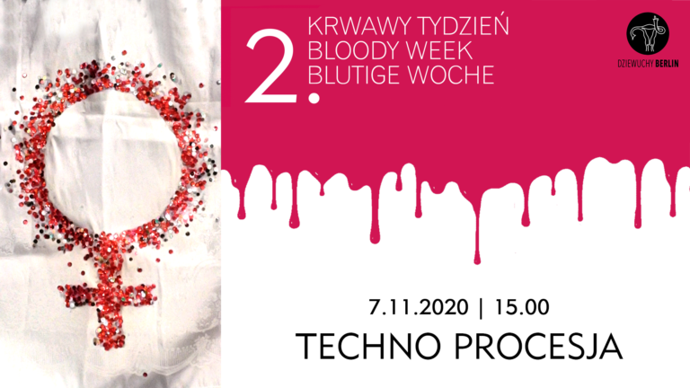 2. Bloody Week: 7.11.2020 TECHNO PROCESJA – IF I CAN'T DANCE, IT'S NOT MY REVOLUTION