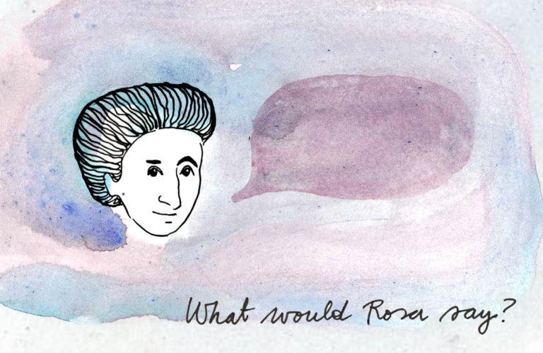 5.3.2021 What would Rosa say? Was würde Rosa wohl sagen? Co by powiedziała Róża?