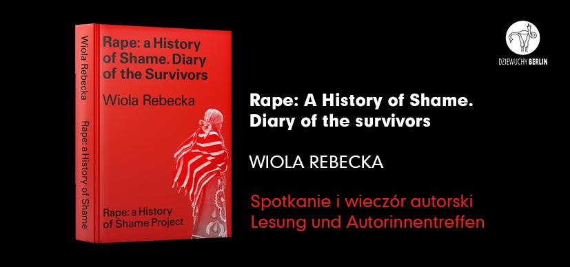 """7.10.2021   Spotkanie autorskie / Lesung mit Wiola Rebecka: """"Rape. A History of Shame"""""""